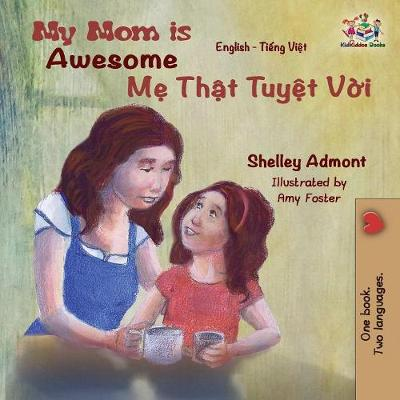 My Mom Is Awesome - Shelley Admont