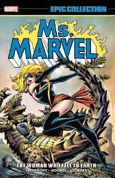Ms. Marvel Epic Collection: The Woman Who Fell To Earth - Chris Claremont Jim Shooter David Michelinie