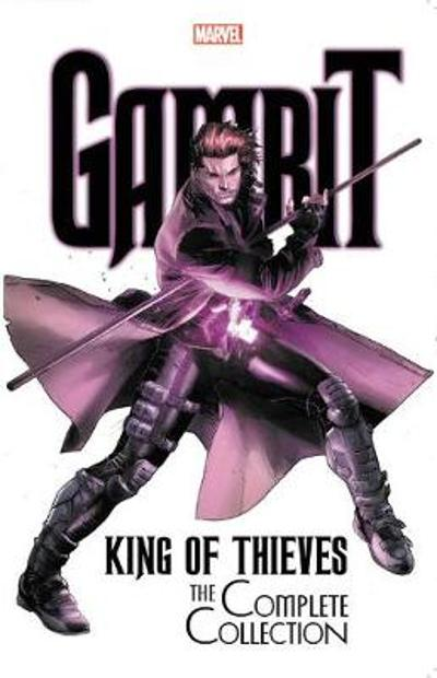 Gambit: King Of Thieves - The Complete Collection - James Asmus