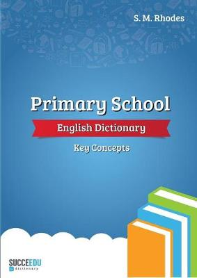 Primary School English Dictionary - Steven Rhodes