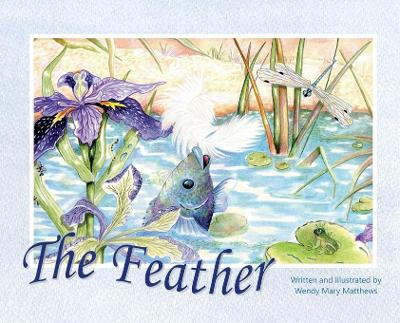 The Feather - Wendy Mary Matthews