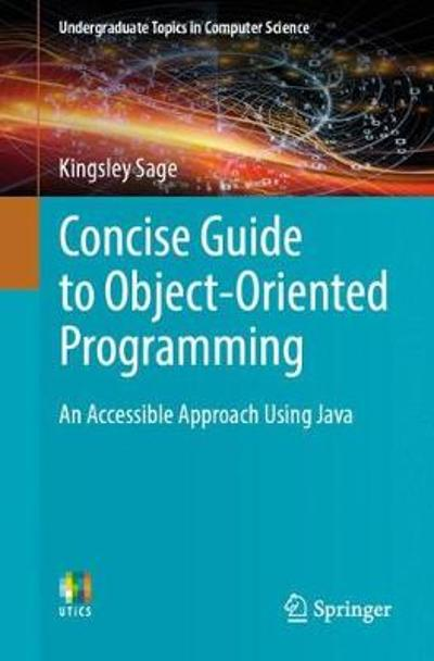 Concise Guide to Object-Oriented Programming - Kingsley Sage