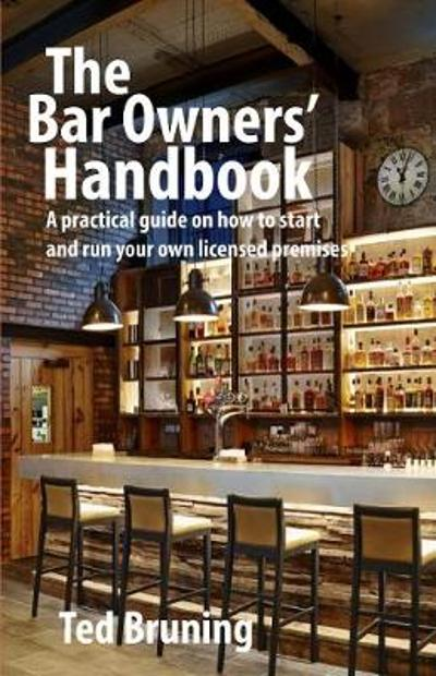 The Bar Owners' Handbook - Ted Bruning