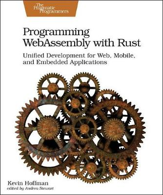 Programming WebAssembly with Rust - Kevin Hoffman