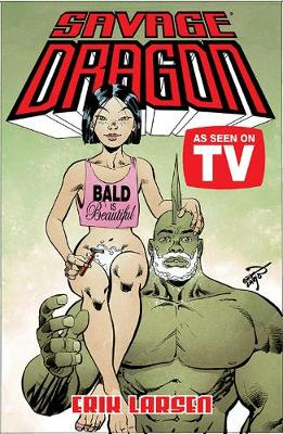 Savage Dragon: As Seen on TV - Erik Larsen