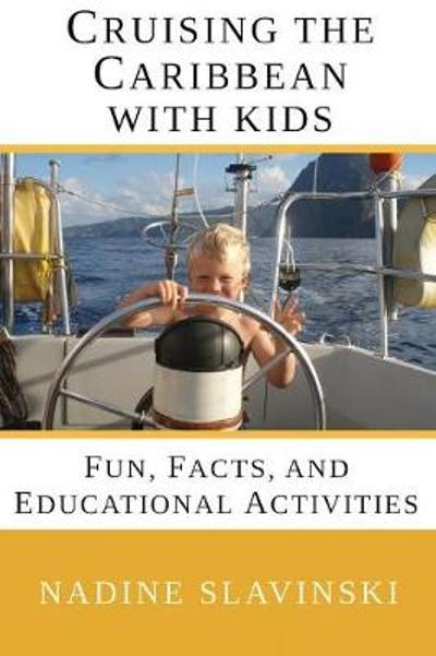 Cruising the Caribbean with Kids - Nadine Slavinski
