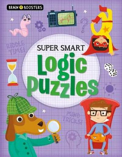 Brain Boosters: Super-Smart Logic Puzzles - Kate Overy