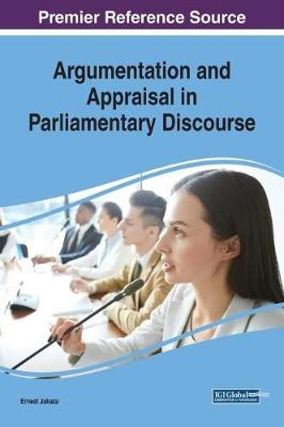 Argumentation and Appraisal in Parliamentary Discourse - Ernest Jakaza