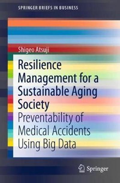 Resilience Management for a Sustainable Aging Society - Shigeo Atsuji
