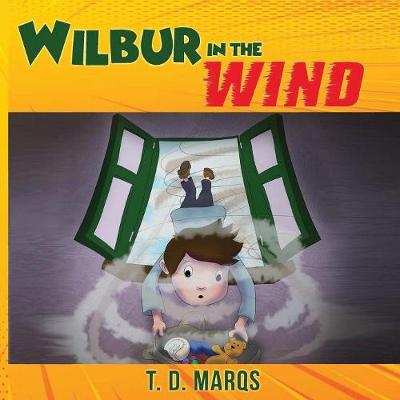 Wilbur in the Wind - T D Marqs