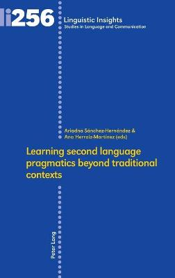 Learning second language pragmatics beyond traditional contexts - Ariadna Sanchez-Hernandez