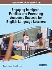 Handbook of Research on Engaging Immigrant Families and Promoting Academic Success for English Language Learners - Grace Onchwari Jared Keengwe
