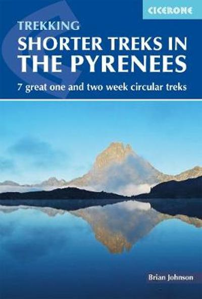 Shorter Treks in the Pyrenees - Brian Johnson