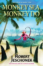 Monkey Sea, Monkey Do -