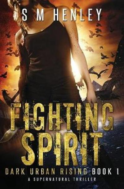 Fighting Spirit - S M Henley