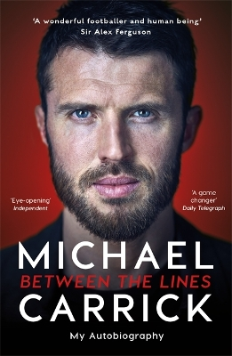 Michael Carrick: Between the Lines - Michael Carrick