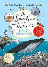 The Snail and the Whale Seaside Nature Trail - Julia Donaldson  Axel Scheffler