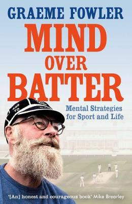Mind Over Batter - Graeme Fowler