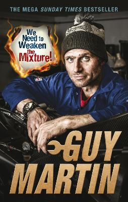 We Need to Weaken the Mixture - Guy Martin