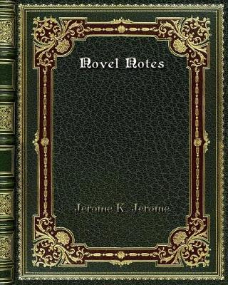 Novel Notes - Jerome K Jerome