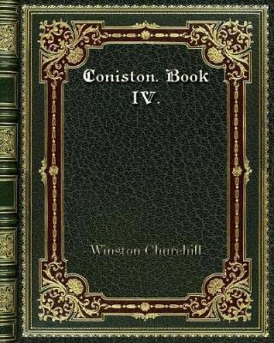Coniston. Book IV. - Winston Churchill