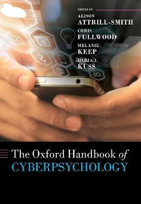 The Oxford Handbook of Cyberpsychology - Alison Attrill-Smith