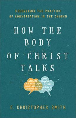 How the Body of Christ Talks - C. Christopher Smith