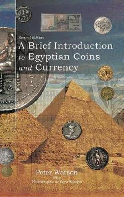 A Brief Introduction to Egyptian Coins and Currency - Peter Watson