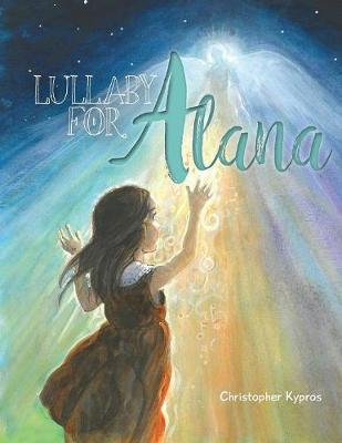 Lullaby for Alana - Christopher Kypros