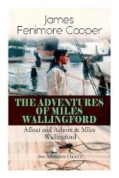 The Adventures of Miles Wallingford - James Fenimore Cooper