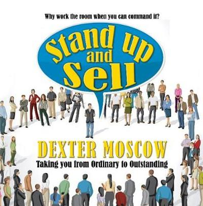 Stand Up and Sell - Dexter Moscow
