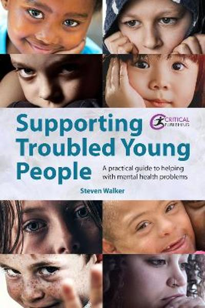Supporting Troubled Young People - Steven Walker
