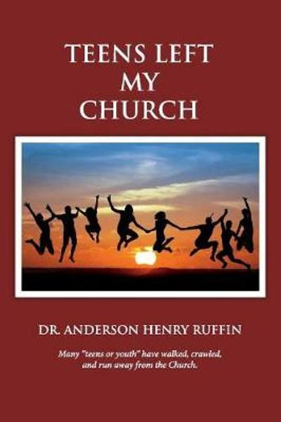 Teens Left My Church - Anderson Henry Ruffin