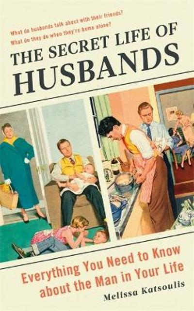 The Secret Life of Husbands - Melissa Katsoulis