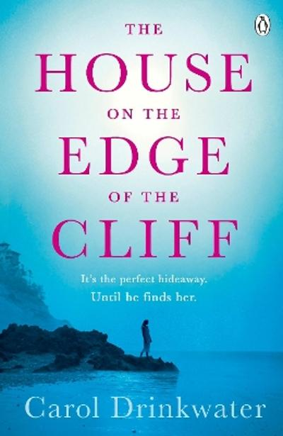 The House on the Edge of the Cliff - Carol Drinkwater