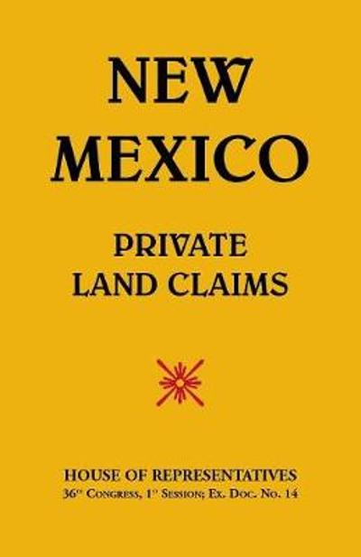 New Mexico-Private Land Claims - House of Representatives