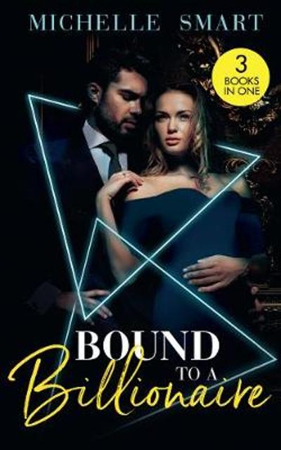 Bound To A Billionaire - Michelle Smart