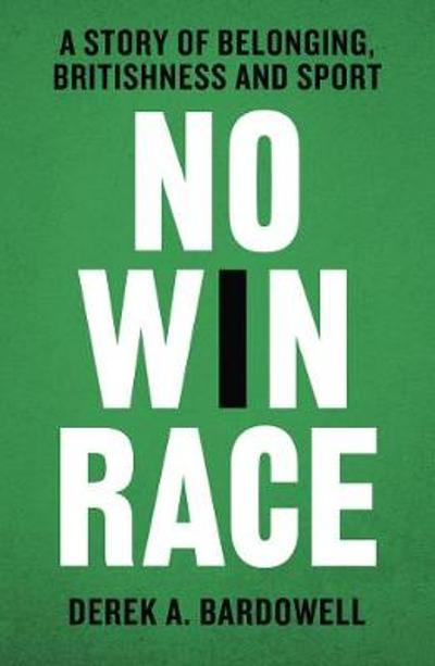 No Win Race - Derek A. Bardowell