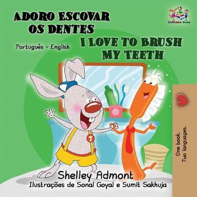 I Love to Brush My Teeth (Portuguese English Bilingual Book for Kids) - Shelley Admont