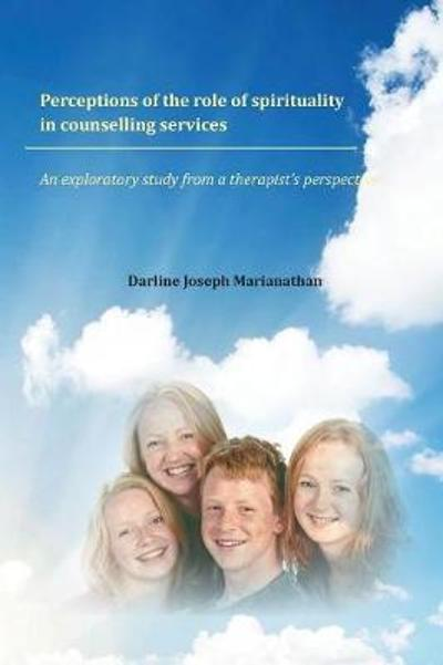 Perceptions of the Role of Spirituality in Counselling Services - Darline Joseph Marianathan