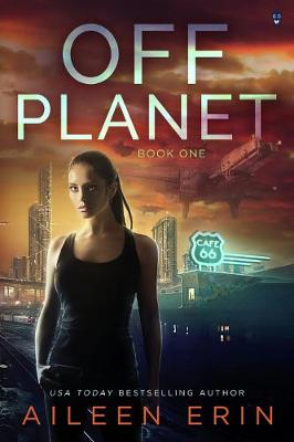 Off Planet - Aileen Erin