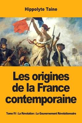 Les Origines de la France Contemporaine - Hippolyte Taine