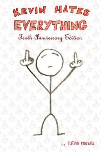 Kevin Hates Everything - Kevin Moyers
