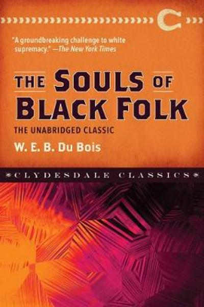 The Souls of Black Folk - W. E. B. Dubois