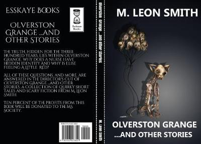 Olverston Grange ...and Other Stories - M. Leon Smith