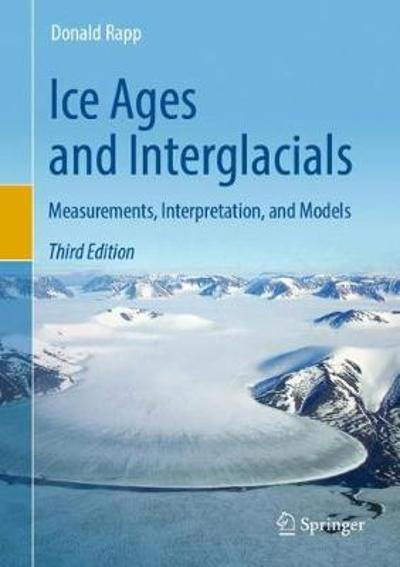 Ice Ages and Interglacials - Donald Rapp