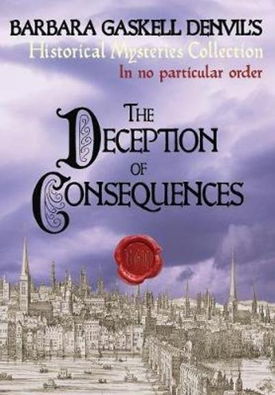The Deception of Consequences - Barbara Gaskell Denvil