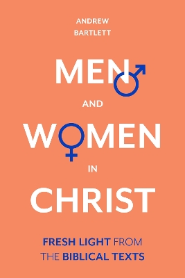 Men and Women in Christ - Andrew Bartlett