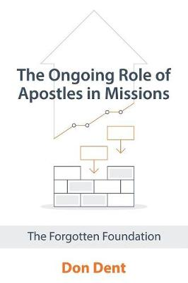 The Ongoing Role of Apostles in Missions - Don Dent