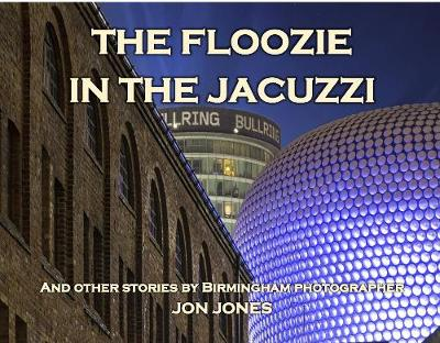 The Floozie In The Jacuzzi and Other Stories - Jon Jones